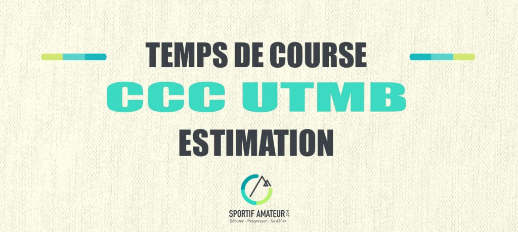 calcul estimation temps de course ccc utmb
