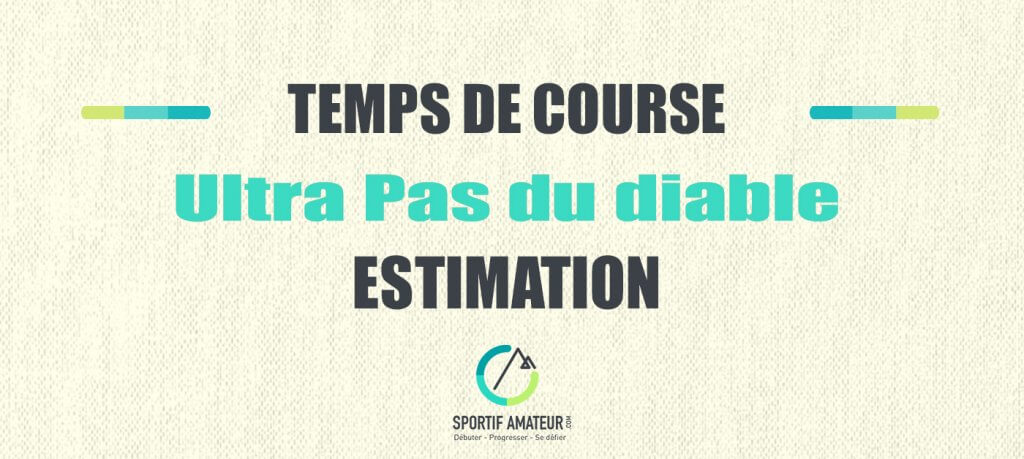 calcul estimation temps de course ultra pas du diable