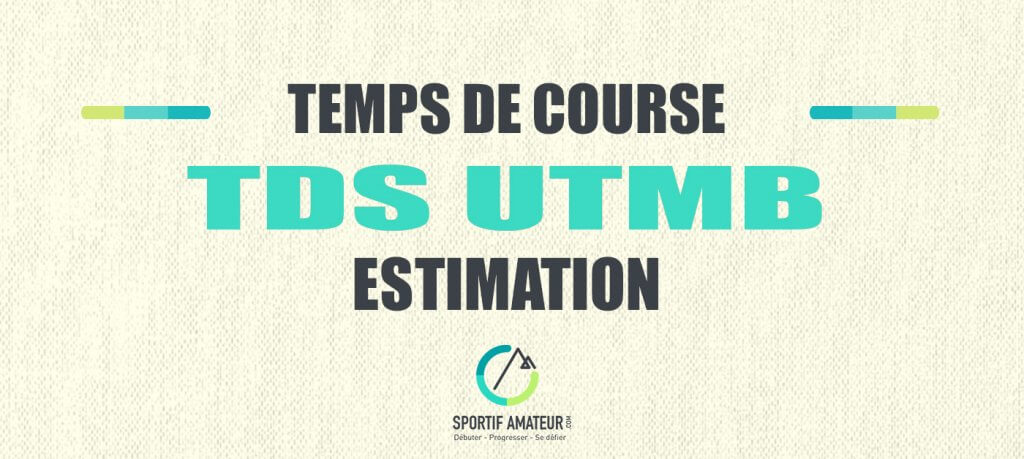 calcul estimation temps de course tds utmb